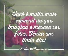 Você é muito mais especial Self Improvement, Happy, Quotes, Gandhi, Gifs, Facebook, Inspiration, Good Morning Love Messages, Love Messages