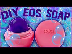 DIY EOS Soap! | Easily Make EOS Soap! | Perfect For School or Work! - YouTube