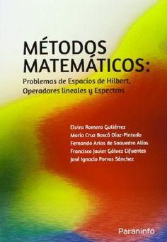 Problemas de espacios de Hilbert, operadores lineales y espectros / Elvira Romera Gutiérrez... [et al.]