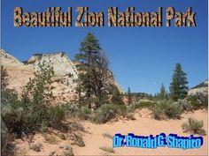 Beautiful Zion National Park by Dr. Ronald Shapiro, via Slideshare