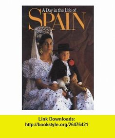 A Day in the Life of Spain (9780002179676) Rick Smolan, David Cohen , ISBN-10: 0002179679  , ISBN-13: 978-0002179676 ,  , tutorials , pdf , ebook , torrent , downloads , rapidshare , filesonic , hotfile , megaupload , fileserve