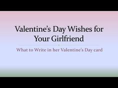 examples of what to write in a valentines day card for your girlfriend - What To Write On Valentines Card