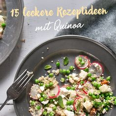 Von Schlemmerfrühstück bis Sattmacher-Salat - 15 leckere Rezeptideen mit Quinoa aus der Foodblogger-Ideenschmiede.