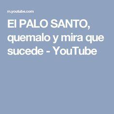 El PALO SANTO, quemalo y mira que sucede - YouTube