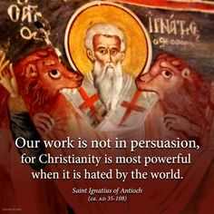 My Patron St.Ignatius of Antioch ❤ Ignatius Of Antioch, St Ignatius, Catholic Quotes, Religious Quotes, Christian Faith, Christian Quotes, Early Church Fathers, Catholic Saints, Roman Catholic