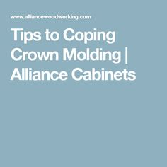 Tips to Coping Crown Molding | Alliance Cabinets