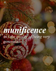 "English with Latin origin, mūnus meaning ""gift"" /myoo-nif-uh-suh ns/ MERRY CHRISTMAS & HAPPY HOLIDAYS!!"