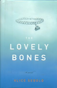 lovely bones. amazing book. disappointing film adaptation.