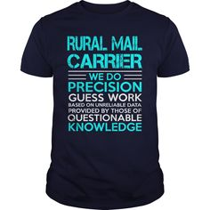 RURAL MAIL CARRIER WE DO PRECISION GUESS WORK KNOWLEDGE T-Shirts, Hoodies. VIEW DETAIL ==► https://www.sunfrog.com/LifeStyle/RURAL-MAIL-CARRIER--WE-DO-OLD-142473250-Navy-Blue-Guys.html?id=41382