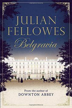 Julian Fellowes's Belgravia by Julian Fellowes https://www.amazon.com/dp/1455541168/ref=cm_sw_r_pi_dp_x_iLV5xb4T51HAR