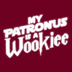 Having trouble with Dementors? Just Expecto Patronum and call forth your big hairy friendly Patronus to pull their arms out of their sockets… Wookiees are known to do that you know.