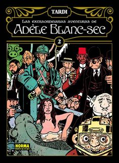 The Extraordinary Adventures of Adèle Blanc-Sec (French: Les Aventures extraordinaires d'Adèle Blanc-Sec; historical fantasy comic book series, written and illustrated by Jacques Tardi; debited 1976)