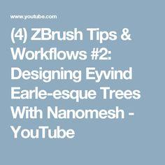 (4) ZBrush Tips & Workflows #2: Designing Eyvind Earle-esque Trees With Nanomesh - YouTube