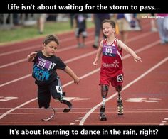 Life isnt about waiting for the storm to pass... Its about learning to dance in the rain right.