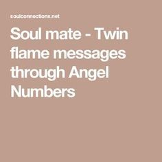 Soul mate - Twin flame messages through Angel Numbers