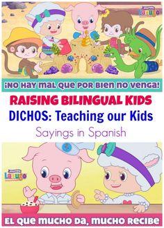 These short videos by @Mundo Lanugo  are great for teaching our kids Sayings in Spanish-- they are a great way to teach them culturally relevant sayings. Videos cortos para aprender dichos o refranes en español - perfectos si estás criando niños biculturales!