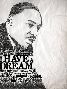 I have a dream that my children will one day live in a nation where they will not be judged by the color of the skin but by the content of their character.