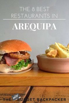 I spent two weeks here exploring the city and discovering all the best restaurants in Arequipa, so you don't have to.