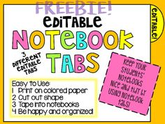 Editable Notebook TabsIncluded in this download = 3 editable notebook tab inserts Keep your students notebooks nice and tidy by using notebook tabs!Easy to Use:1. Print on colored paper2. Cut out shape3. Tape into notebooks4. Be happy and organized!