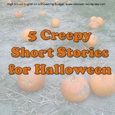 Short stories area great way to work in different themes or study of different literary devices. Here are some of my favorites that fit well around Halloween-- and beyond.