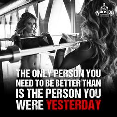 The only person you need to be better than is the person you were yesterday. #betteryourself #yesterday #fit #jacked #fitness