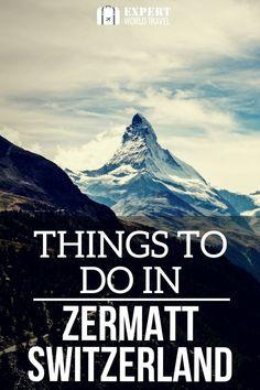 See the stunning scenery, mountains, do some hiking, go skiing and more in Zermatt Switzerland.