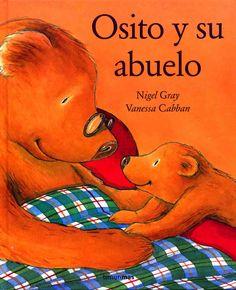 """Nigel Gray / Vanessa Cabban. """"Osito y su abuelo"""". Editorial Timun Mas (3 a 8 años) Muerte abuelo"""