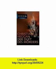 Der Duft des M�rders (9783899411799) Christiane Heggan , ISBN-10: 389941179X  , ISBN-13: 978-3899411799 ,  , tutorials , pdf , ebook , torrent , downloads , rapidshare , filesonic , hotfile , megaupload , fileserve