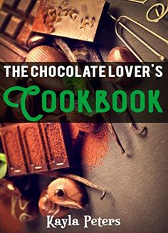 11/18/2016 -- The Chocolate Lover's Cookbook' now on Amazon!