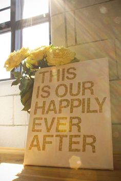Love this but with 'Welcome to our happily ever after' TUTORIAL: Super easy DIY wall art using your favorite quote. Very quick and inexpensive. Great wedding gift idea.
