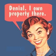 Denial. I own property there.