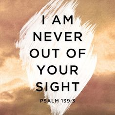 Psalms 139:3 ✨