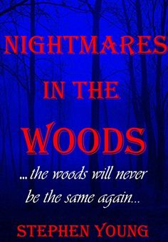 SIXTH: NIGHTMARES IN THE WOODS: The Woods Will Never Be the Same...