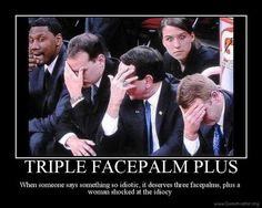Triple Facepalm    Repin this. You will need it one day.