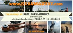 ŻEGLARSKA MAJÓWKA 2015 - REJS szkoleniowy i rekreacyjny dla dorosłych - Kurs Mazury http://www.kursmazury.com  Najlepszy pomysł na długi weekend majowy!