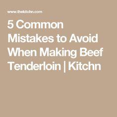 5 Common Mistakes to Avoid When Making Beef Tenderloin   Kitchn