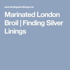 Marinated London Broil | Finding Silver Linings