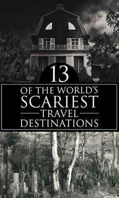 The creepiest places on the planet you can visit this October, in case you like to travel for your terror.