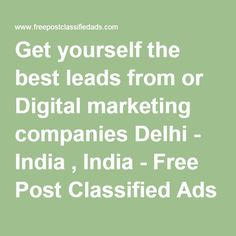 Get yourself the best leads from or Digital marketing companies Delhi - India , India - Free Post Classified Ads Free Classifiedads Buy & Sell Post Free Classified Ads Free Ads Free Unlimited Free Classifiedads Cars B2B
