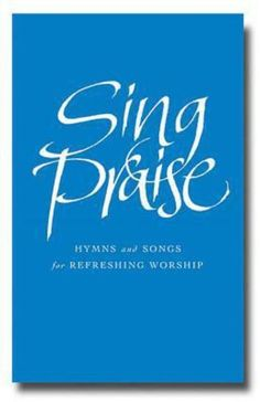 Sing Praise:Hymns and Songs for Refreshing Worship Full Music by Anne Harrison, http://www.amazon.com/dp/1848250347/ref=cm_sw_r_pi_dp_DBHnrb0J9FRFT