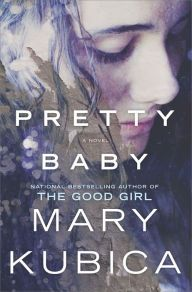 A thrilling suspense novel about a teen, a baby, and a woman on the brink. ---(62)Pretty Baby by Mary Kubica | Charlotte's Web of Books