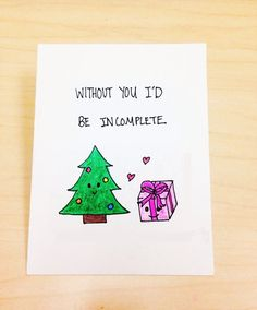 Funny Christmas Card Boyfriend, Christmas tree card, Without you, i'd be incomplete, christmas present, cute Christmas card girlfriend by LoveNCreativity