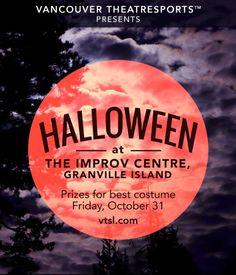 On Friday, October 31, check out VTSL's live improv comedy at The Improv Centre on Granville Island with three awesome shows: 7:30 pm (The Superhero Show); 9:30 pm (TheatreSports); 11:15 pm (Dr. Hell, a Halloween-inspired show). Wear your best costume for a chance to scare up some wicked prizes at the funniest Halloween event in the city. Prizes will be given out at all shows. Please note: Dr. Hell (11:15 pm) is 19+ only. Scary good deal: Audience members attending either the 7:30 pm or 9:30…
