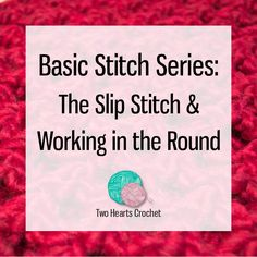 This photo tutorial covers the basic slip stitch and how to work in the round--an important part of amigurumi!