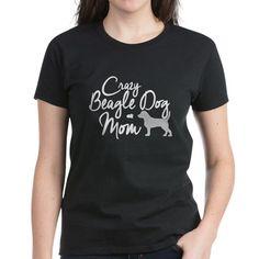 Crazy Beagle Dog Mom T-Shirt