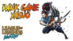 I Played Yasuo in Rank Game Wildrift Mobile Legends, Fb Page, League Of Legends, World, Youtube, Movie Posters, Game, Tv, League Legends