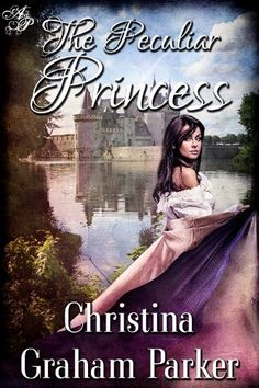 The Peculiar Princess by Christina Graham Parker, http://www.amazon.com/dp/B008DGDY1K/ref=cm_sw_r_pi_dp_VW88pb1JC5HNH