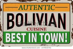 Authentic bolivian cuisine vintage rusty metal sign on a white background, vector illustration.