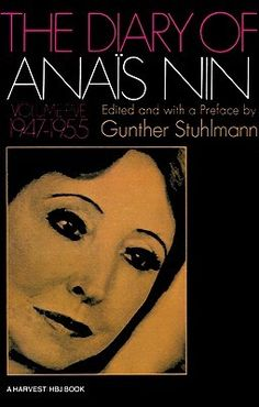 "The Diary of Anais Nin, Vol. Anaïs Nin ""You exist by your smile and your presence… Quests, pursuits of concrete securities of one kind or another lose all their importance."" Anaïs Nin offers an antidote to city life. Anais Nin, John Keats, Sylvia Plath, Emily Dickinson, Charles Bukowski, Scott Fitzgerald, Drake, Walter Benjamin, Anatole France"