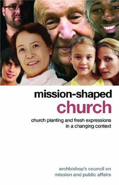 Mission-shaped Church: Church Planting and Fresh Expressions in a Changing Context by Archbishop's Council on Mission and Public Affairs. $9.99